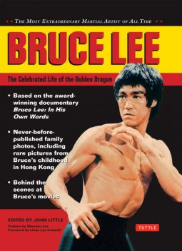 Bruce Lee: The Celebrated Life of the Golden Dragon, Bruce Lee