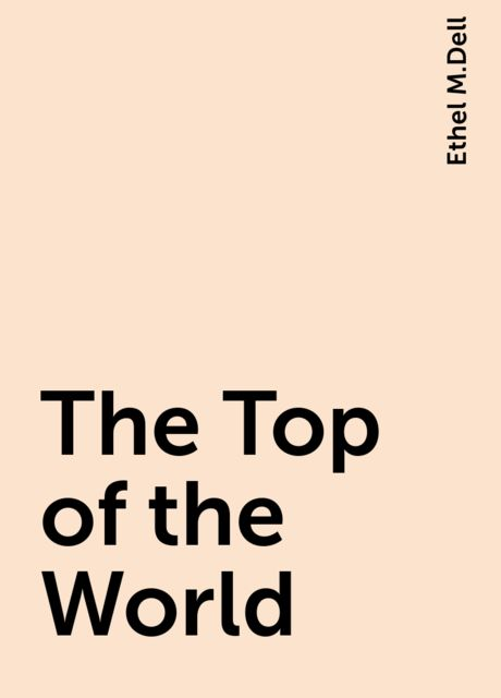 The Top of the World, Ethel M.Dell