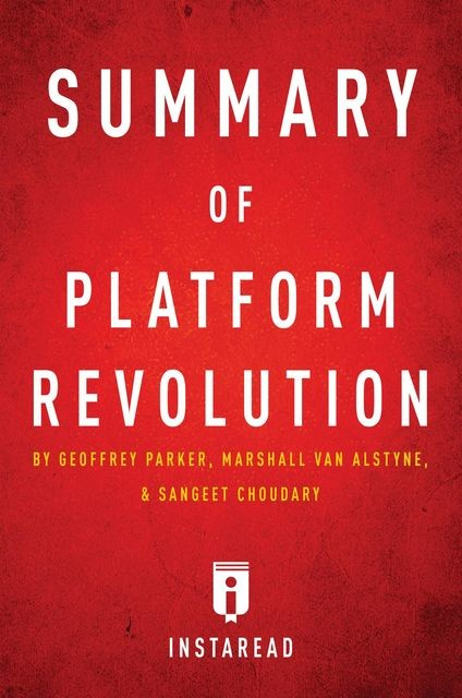 Summary of Platform Revolution, Instaread