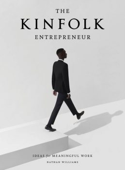 The Kinfolk Entrepreneur, Nathan Williams