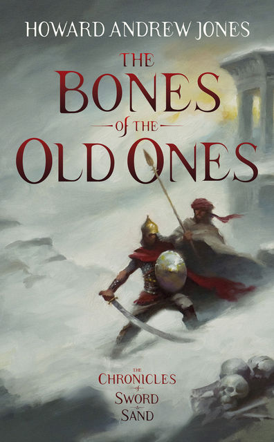 The Bones of the Old Ones, Howard Andrew Jones