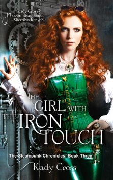The Girl With the Iron Touch, Kady Cross