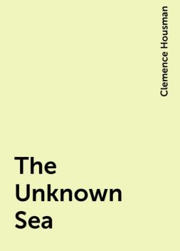 The Unknown Sea, Clemence Housman