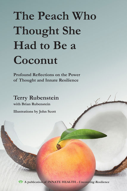 The Peach Who Thought She Had to Be a Coconut, Brian Rubenstein, Terry Rubenstein