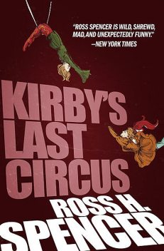 Kirby's Last Circus, Ross H.Spencer