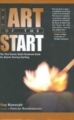 The Art of the Start: The Time-Tested, Battle-Hardened Guide for Anyone Starting Anything, GUY Kawasaki