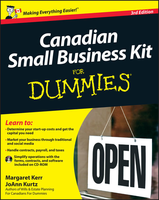 Canadian Small Business Kit For Dummies, JoAnn Kurtz, Margaret Kerr