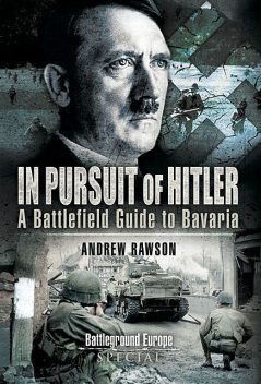In Pursuit of Hitler, Andrew Rawson