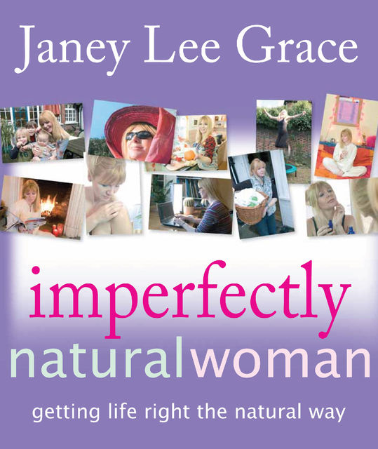 Imperfectly Natural Woman, Janey Lee Grace
