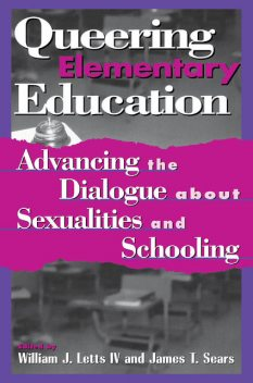 Queering Elementary Education, William J. Letts IV
