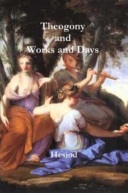 Theogony and Works and Days, Hesiod