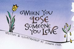 When You Lose Someone You Love, Joanne Fink