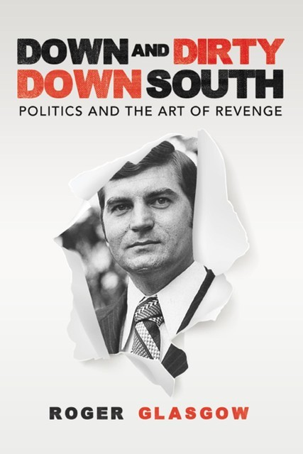 Down and Dirty Down South, Roger Glasgow
