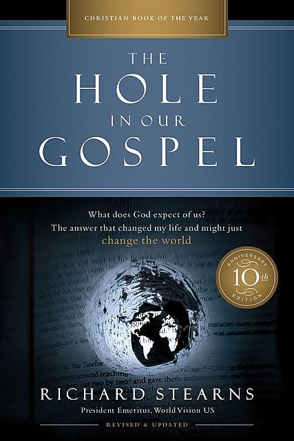 The Hole in Our Gospel 10th Anniversary Edition, Richard Stearns