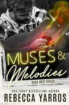 MUSES AND MELODIES, Rebecca Yarros