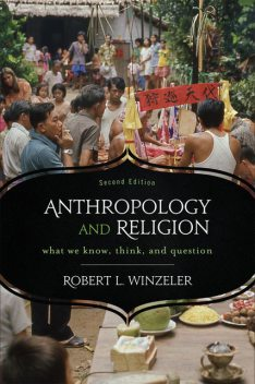 Anthropology and Religion, Robert L. Winzeler