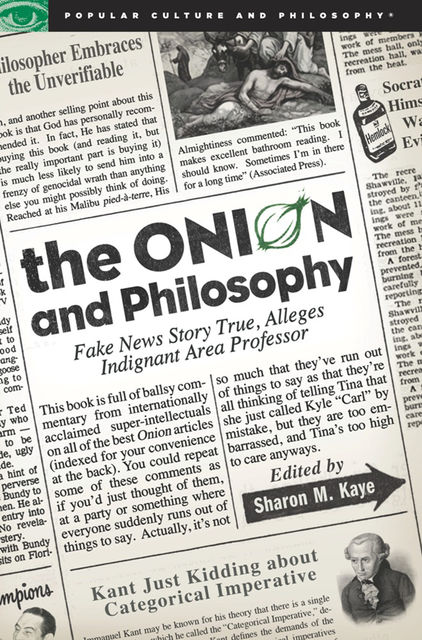 The Onion and Philosophy, Sharon M. Kaye