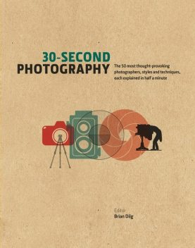 30-Second Photography, Brian Dilg