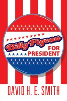 Billy Pigeon for President, David Smith