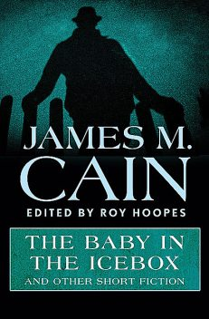 The Baby in the Icebox, James M Cain