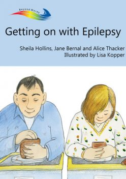 Getting on with Epilepsy, Sheila Hollins, Jane Bernal, Alice Thacker