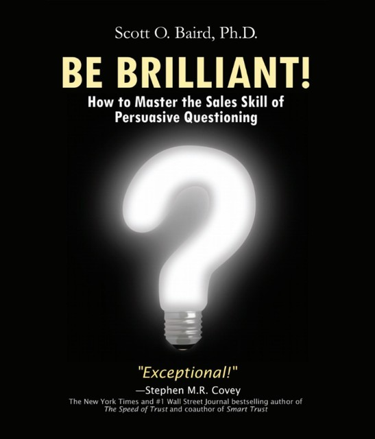 Be Brilliant, Scott O Baird