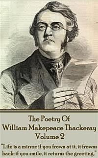 The Poetry Of William Makepeace Thackeray, William Makepeace Thackeray