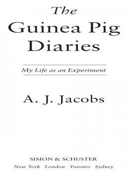 The Guinea Pig Diaries, A.J.Jacobs