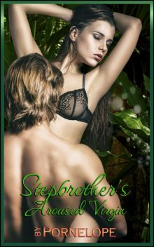 Stepbrother's Aroused Virgin, Pornelope