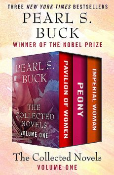 The Collected Novels Volume One, Pearl S. Buck