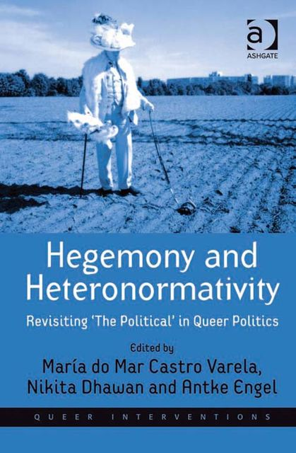 Hegemony and Heteronormativity, MarÍa Do Mar Castro Varela