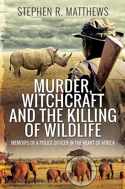 Murder, Witchcraft and the Killing of Wildlife, Stephen Matthews