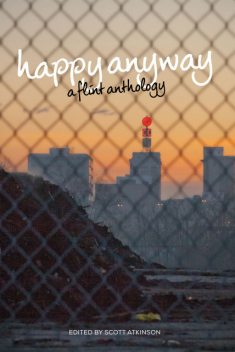 Happy Anyway, Belt Publishing, Scott Atkinson