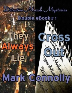 Detective Marsh Mysteries – Double eBook # 1 – They Always Lie – Cross Out, Mark Connolly