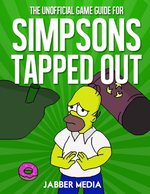 The Unofficial Game Guide for the Simpsons Tapped Out, Jabber Media