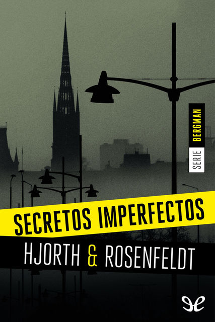 Secretos imperfectos, Hans Rosenfeldt, Michael Hjorth