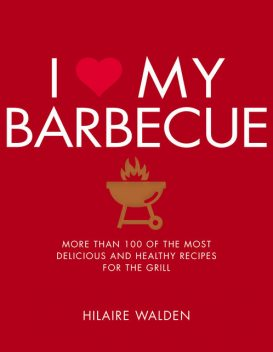 I Love My Barbecue, Hilaire Walden