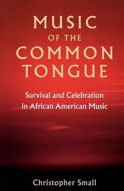 Music of the Common Tongue, Christopher Small