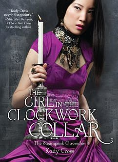 The Girl in the Clockwork Collar, Kady Cross