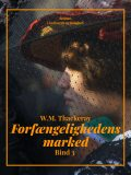 Forfængelighedens marked. Bind 3, William Makepeace Thackeray