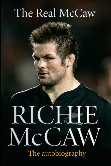 The Real McCaw, Richie McCaw