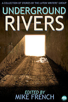 Underground Rivers, Mike French