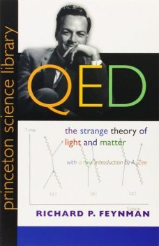 QED: The Strange Theory of Light and Matter: The Strange Theory of Light and Matter, Richard Feynman
