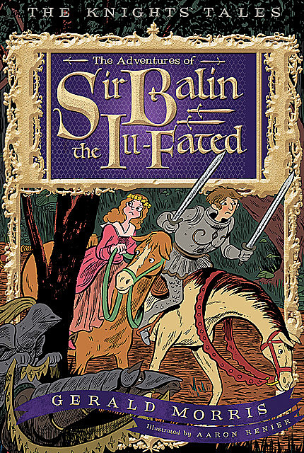 The Adventures of Sir Balin the Ill-Fated, Gerald Morris