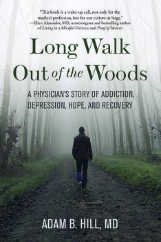 Long Walk Out of the Woods, Adam B. Hill