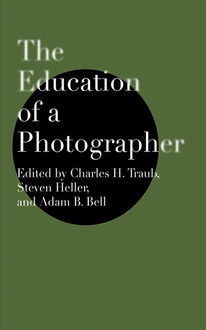 The Education of a Photographer, Steven Heller, Charles Traub
