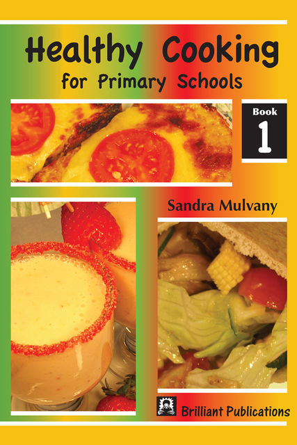 Healthy Cooking for Primary Schools, Sandra Mulvany