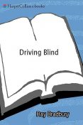 Driving Blind, Ray Bradbury