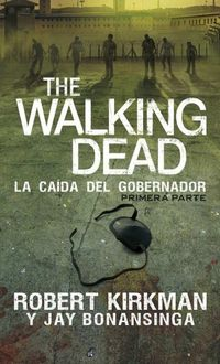 The Walking Dead: La Caída Del Gobernador, Robert Kirkman