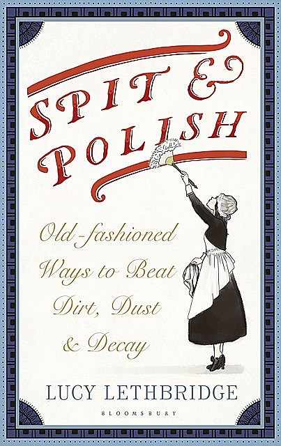 Spit and Polish, Lucy Lethbridge